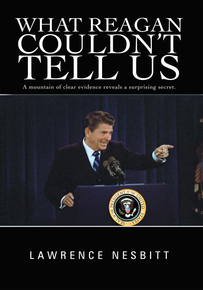 What Reagan Couldnt Tell Us автор Lawrence Nesbitt читать онлайн
