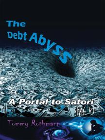 The Debt Abyss: A Portal to Satori