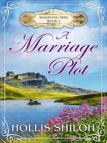 A Marriage Plot: Marrying Men, #2