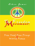 The Freedom Movement: Free Food, Free Drugs & World Peace