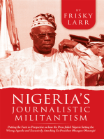Nigeria's Journalistic Militantism: Putting the Facts in Perspective on How the Press Failed Nigeria Setting the Wrong Agenda and Excessively Attacking Ex-President Olusegun Obasanjo!