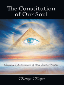 The Constitution of Our Soul: Destiny'S Deliverance of Our Soul'S Rights