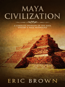 Maya Civilization: A Complete Overview Of The Maya History & Maya Mythology