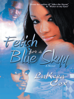 Fetish for a Blue Skyy