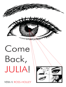 Come Back, Julia!: A Tale of Love, Loves Lost, Abuse, and the Come Back!