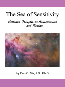The Sea of Sensitivity: Collected Thoughts on Consciousness and Reality