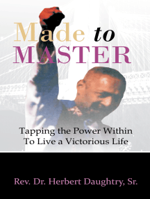 Made to Master: Tapping the Power Within to Live a Victorious Life