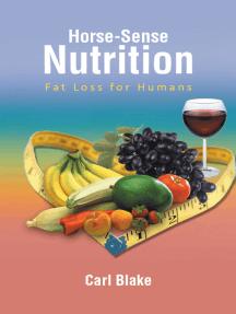 Horse-Sense Nutrition: Fat Loss for Humans