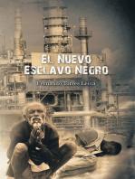 El Nuevo Esclavo Negro