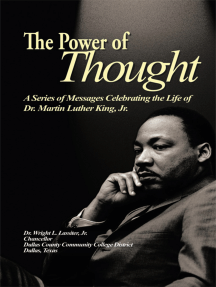 The Power of Thought: A Series of Messages Celebrating the Life of Dr. Martin Luther King, Jr.