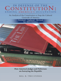 In Defense of the Constitution: Ending America's Occupation: An Analysis of the Constitution to Stop the Cultural Genocide of America
