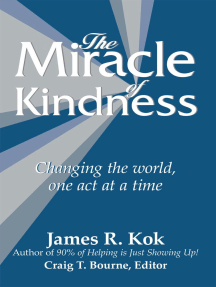 The Miracle of Kindness: Changing the World, One Act at a Time