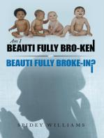 Am I Beauti Fully Bro-Ken or Beauti Fully Broke-In?