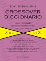 English/Spanish Crossover Diccionario: 15,000 Cognates Vocabulario Identico Ingles/Espanol