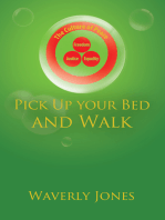 Pick up Your Bed and Walk