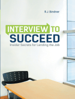 Interview to Succeed: Insider Secrets for Landing the Job
