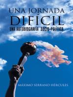 Una Jornada Difícil: Una Autobiografía  Socio-Política