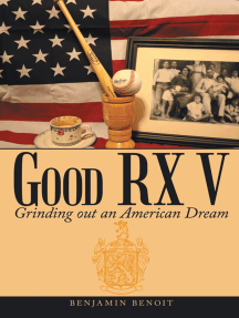 Good Rx V: Grinding out an American Dream
