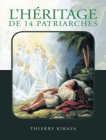 L'héritage De 14 Patriarches