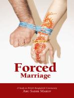 Forced Marriage: A Study on British Bangladeshi Community