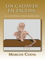 Un Cadáver En Escena.: La Identidad Latinoamericana