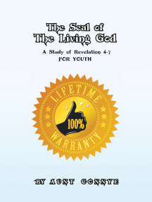 The Seal of the Living God: A Study of Revelation 4-7 for Youth