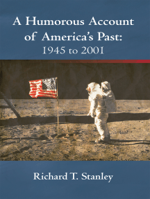 A Humorous Account of America's Past: 1945 to 2001