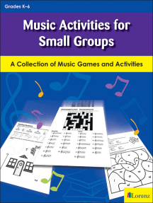 Music Activities for Small Groups: A Collection of Music Games and Activities