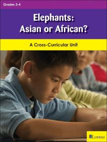 Elephants: Asian or African?: A Cross-Curricular Unit