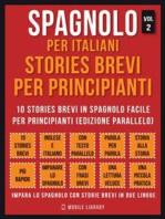 Spagnolo Per Italiani, Stories Brevi Per Principianti (Vol 2)