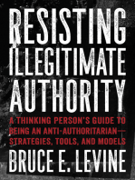 Resisting Illegitimate Authority: A Thinking Person's Guide to Being an Anti-Authoritarian—Strategies, Tools, and Models