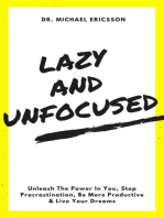 Lazy and Unfocused