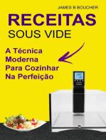 Receitas: sous vide : a técnica moderna para cozinhar na perfeição: Receitas
