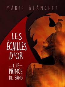 Les Écailles d'Or: Le Prince de Sang: Scale Hearts,