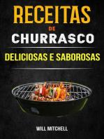 Receitas de Churrasco Deliciosas e Saborosas: Churrasco