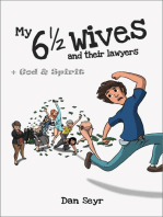 My 6 1/2 Wives and their lawyers