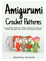 Amigurumi Crochet Patterns: Complete Step By Step Guide on How to Make Amigurumi and Crocheted Dolls