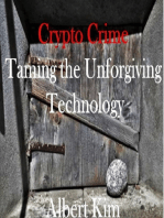 Crypto Crime Taming the Unforgiving Technology