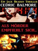 Als Mörder empfiehlt sich... Ein Jack Braden Thriller #6