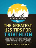 """The Greatest 125 Tips for Triathlon """"-"""" Accomplish Your Best Triathlon Ironman With the Best Advice"""