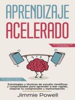 Aprendizaje Acelerado: Estrategias y técnicas de estudio científicas y comprobadas para aprender a leer rapido, mejorar tu comprensión y memorización. Mira cómo se dispara tu productividad!: Entrenamiento de la Memoria