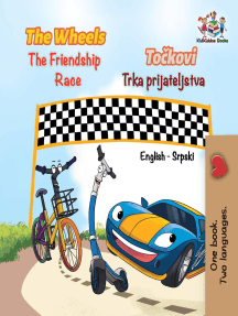 The Wheels The Friendship Race: English Serbian Bilingual Collection