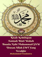 Kisah Kehidupan Aminah Binti Wahab Ibunda Nabi Muhammad SAW Utusan Allah SWT Yang Terakhir