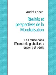 Réalités et perspectives de la mondialisation: La France dans l'économie globalisée : espoirs et périls