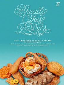 Breads, Cakes, Pastries, and More: From the Golden Treasury of Baking