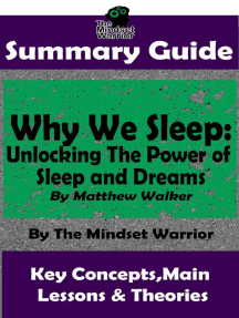 Summary Guide: Why We Sleep: Unlocking The Power of Sleep and Dreams: By Matthew Walker | The Mindset Warrior Summary Guide: ( Sleep Hygiene & Disorders, Cycles & Circadian Rhythm, Insomnia )