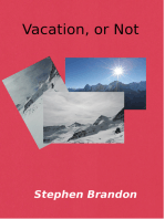 Vacation, or Not