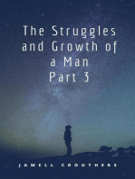 The Struggles and Growth of a Man Part 3