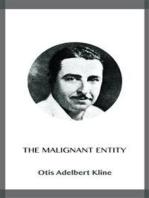 The Malignant Entity