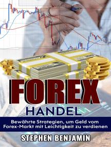 Forex-Handel: Bewährte Strategien, Um Geld Vom Forex-Markt Mit Leichtigkeit Zu Verdienen